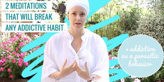2 meditations to break addiction